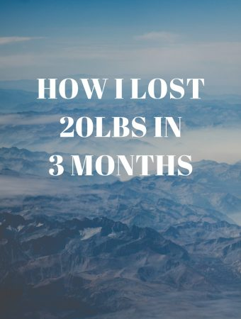 How I lost 20lbs in 3 months