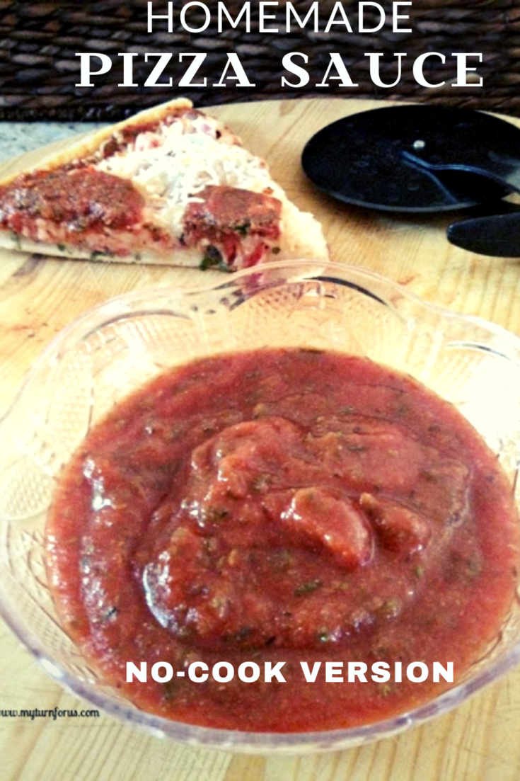 Homemade Pizza Sauce is super easy and is so much better than the jar varieties. Also, you have total control over the degree of flavors such as garlic, basil, and oregano. #HomemadePizzaSauce #MyTurnforUs #NoCookPizzaSauce #EasyPizzaSauce #QuickPizzaSauce