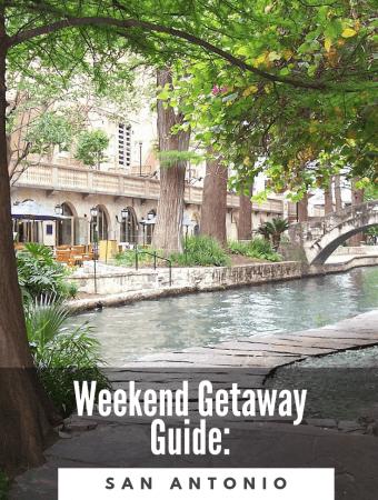 Easy Guide for the Best Weekend Getaway San Antonio