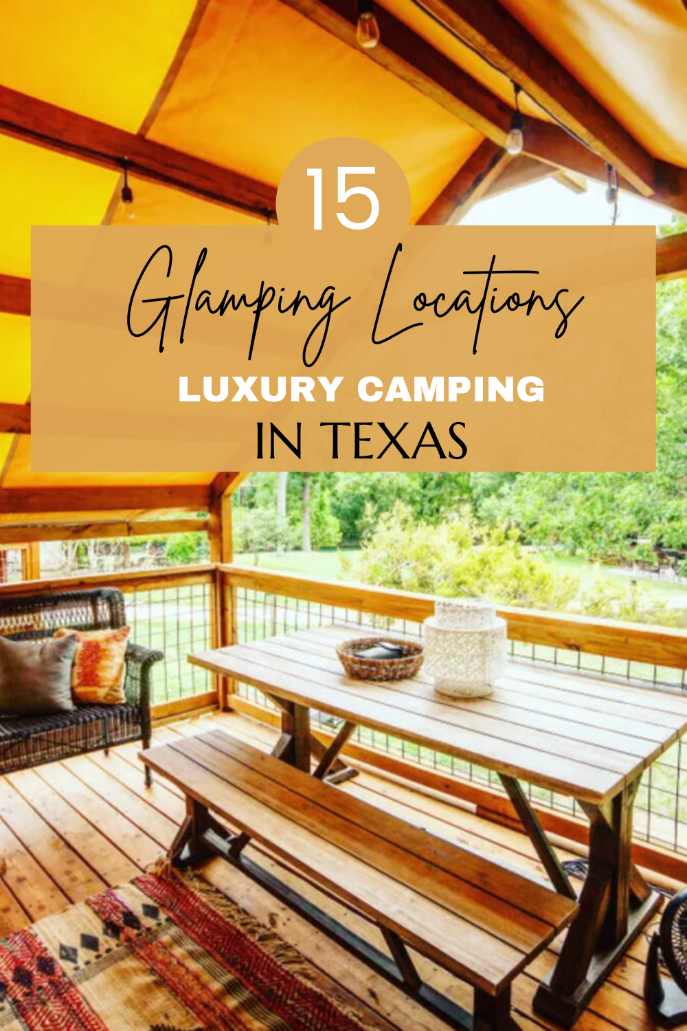 15 locatins for luxury camping Texas or glamping in Texas